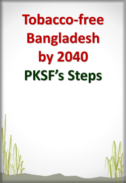 Tobacco-free-Bangladesh-by-2040-PKSFs-Steps